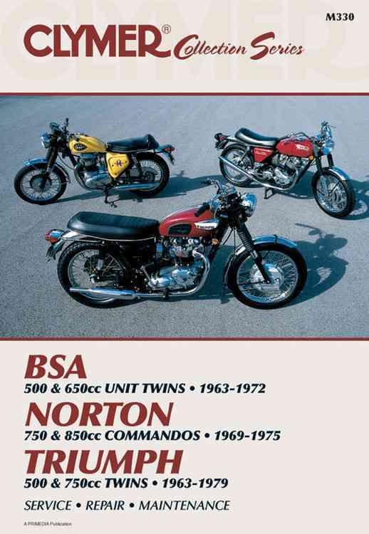 Clymer Bsa 500 & 650Cc Unit Twins 1963-1972, Norton 750 & 850Cc Commandos 1969-1975, Triumph 500-750Cc Twins 1963-1979